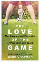 The Love of the Game: The Agonies and...