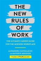 The New Rules of Work: The Ultimate...