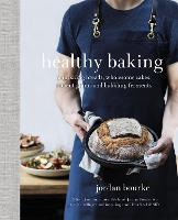 Healthy Baking: Nourishing Breads,...