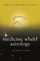 Medicine Wheel Astrology, Orion Plain...