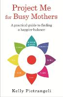 Project Me for Busy Mothers: A...