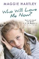 Who Will Love Me Now?: Neglected,...