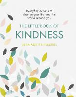 The Little Book of Kindness: Everyday...