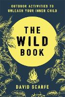 The Wild Book: Outdoor Activities to...