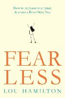 Fear Less: How to envision your ...