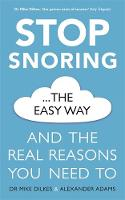 Stop Snoring The Easy Way: And the...