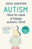 Autism: How to raise a happy autistic...