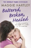 Battered, Broken, Healed: A mother...