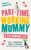 Part-Time Working Mummy: A Patchwork...