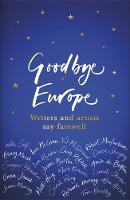 Goodbye Europe: Writers and Artists...