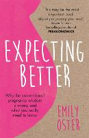 Expecting Better: Why the ...