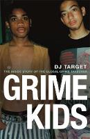 Grime Kids: The Inside Story of the...