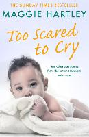 Too Scared To Cry: And other true...