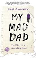 My Mad Dad: The Diary of an...