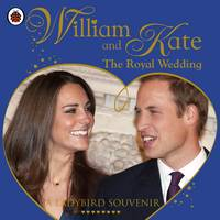 William and Kate: The Royal Wedding