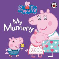 Peppa Pig: My Mummy First Board...