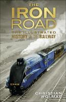 The Iron Road: The Illustrated ...