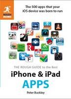 The Rough Guide to the Best iPhone and iPad Apps: The 500 Apps That Your iOS Device Was Born to Run