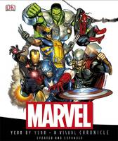 Marvel Year by Year a Visual Chronicle