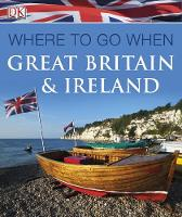 Where to Go When: Great Britain and...