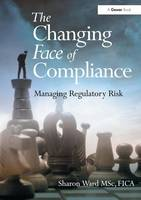 The Changing Face of Compliance:...