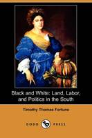 Black and White: Land, Labor, and...