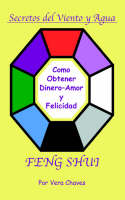 Feng Shui: The Spanish Language Guide...