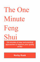 The One Minute Feng Shui: 124 Minutes...