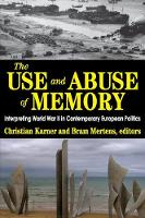 The Use and Abuse of Memory:...