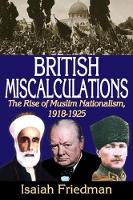 British Miscalculations: The Rise of...