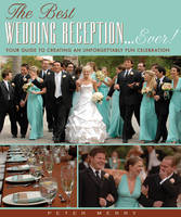 Best Wedding Reception Ever!: Your...