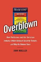 Overblown: How Politicians and the...