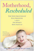Motherhood, Rescheduled: The New...
