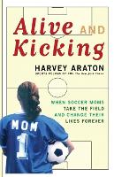 Alive and Kicking: When Soccer Moms...