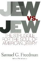 Jew Vs Jew: The Struggle for the Soul...
