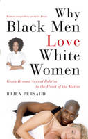Why Black Men Love White Women: Going...