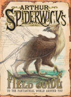Arthur Spiderwick's Field Guide: To...