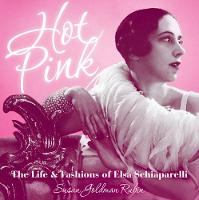 Hot Pink: The Life and Fashions of...