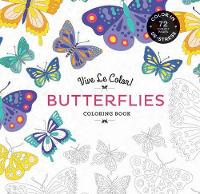 Vive le Color! Butterflies (Coloring...