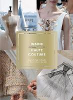 Inside Haute Couture: Behind the...
