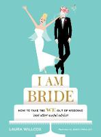 I am Bride: How to Take the We Out of...