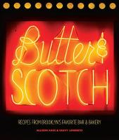 Butter & Scotch: Recipes from...