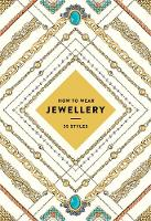 How to Wear Jewellery: 55 Styles