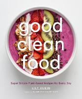 Good Clean Food: Super Simple...
