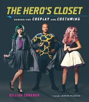 The Hero's Closet: Sewing for Cosplay...