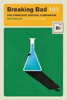 Breaking Bad 101: The Complete...