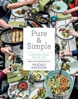 Pure & Simple: A Natural Food Way of...