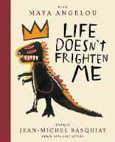 Life Doesn't Frighten Me ...
