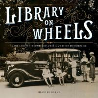 Library on Wheels: Mary Lemist ...