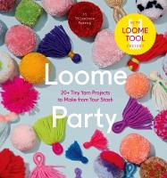 Loome Party: 20+ Tiny Yarn Projects ...